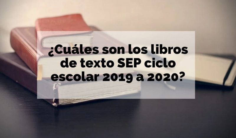 Cuáles son los libros de texto SEP ciclo escolar 2019 a 2020