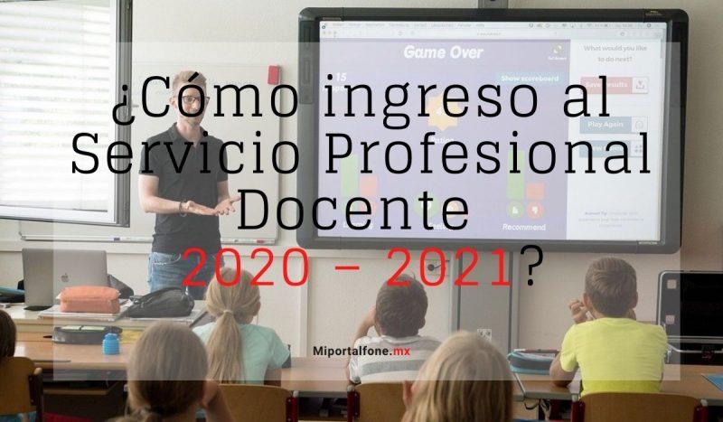 ¿Cómo ingreso al Servicio Profesional Docente 2020 – 2021?